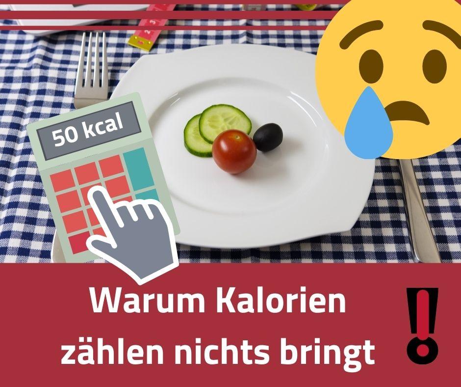 Warum Kalorien zählen nichts bringt